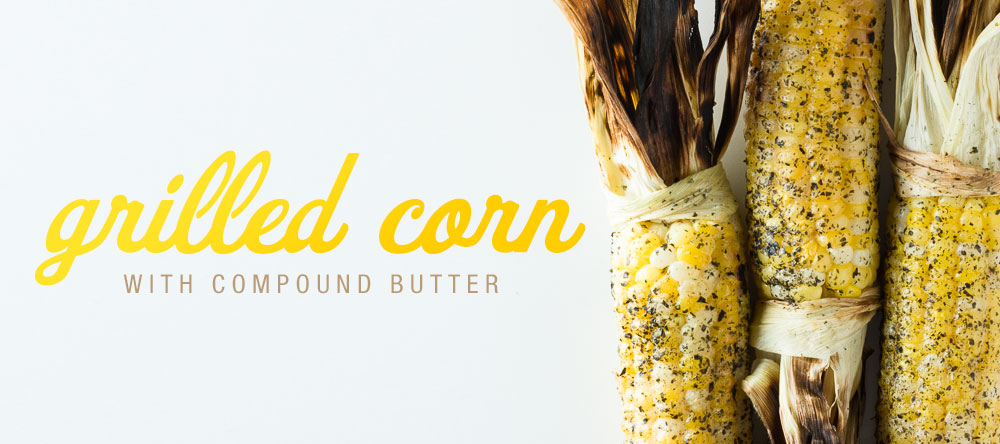 Grilled Corn | Minimally Invasive